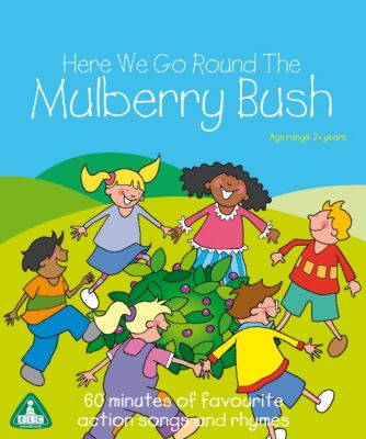 Here We Go Round The Mulberry Bush CD