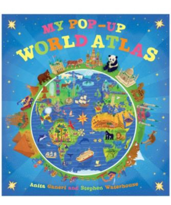 My Pop Up World Atlas By Anita Ganeri & Stephen Waterhouse