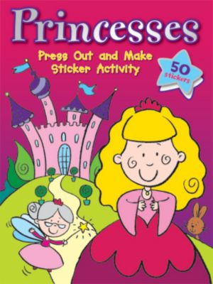 Princesses Press Out and Make Sticker Activity Book