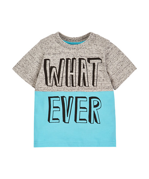 What Ever Graphic T-Shirt