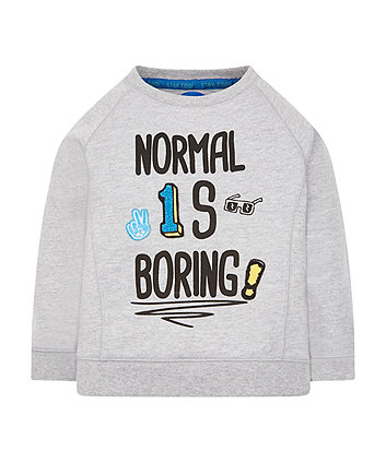 Normal Is Boring Sweat Top