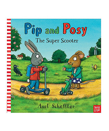 Pip and Posy The Super Scooter